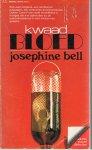 Bell, Josephine - KWAAD BLOED