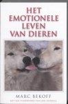 Bekoff, Marc - Het emotionele leven bij dieren / met een voorwoord van Jane Goodall