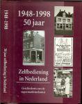 RUTTE GERARD & JOSEE KONING met een Voorwoord Dr.Albert Heijn [ere-voorzitter CBL] en Jan van den Broek [voorzitter CBL] - ZELFBEDIENING in NEDERLAND Geschiedenis van de Supermarkttoekomst 50 jaar 1948-1998 * Vitrinekasten stalden de merkartikelen zo voordelig mogelijk uit zeer mooie foto's...Van bediening naar zelfbediening...kijkgrijp,Het grootwinkelbedrijf te groot