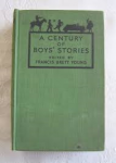 Young, Francis Brett - A CENTURY OF BOYS' STORIES