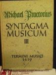 Praetorius, Michael - Syntagma musicum Band III Termini musici Wolfenbüttel 1619 Faksimile-Nachdruck heraugegeben von Wilibald Gurlitt
