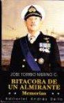 Toribio Mirino, Jose - Bitacora De Un Almirante: Memorias