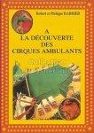 de Robert Barrier (Auteur), Philippe Barrier (Auteur), Marcel Gauchy (Auteur) - A la découverte des cirques ambulants