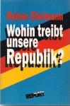 Zitelmann, Rainer - Wohin treibt unsere Republik?