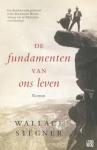 Stegner, Wallace - De fundamenten van ons leven