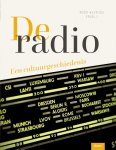 - De radio Een cultuurgeschiedenis