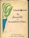 Wachsmuth, Dr. Guenther - Die Ätherische Welt in Wissenschaft, Kunst und Religion. Vom Weg des Menschen zur Beherrschung der Bildekräfte II.Band