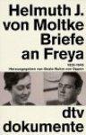 Moltke, Helmuth von - Briefe an Freya. 1939-1945