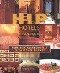Ypma, Herbert - Hip hotels Frankrijk. Sublieme klassehotels in la douche France.