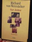 Weizsäcker, Richard von - Vier Zeiten ; Erinnerungen
