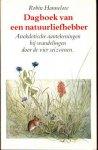 Hannelore, Robin - Dagboek van een natuurliefhebber. Anekdotische aantekeningen bij wandelingen door de vier seizoenen.