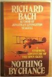 RICHARD BACH (Author) - Nothing by Chance  978-0586053133
