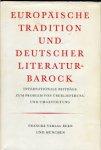 Hoffmeister, Gerhart - Europäische Tradition und Deutscher Literatur-Barock. Internationale Beiträge zum Problem von Überlieferung und Umgestaltung