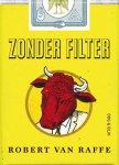 Raffe, Robert van - Zonder filter