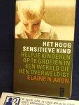 Aron, Elaine.N. - Het hoog sensitieve kind / help je kinderen op te groeien in een wereld die hen overweldigt