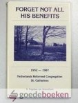 Vogelaar - van Amersfoort, A. - Forget not all His benefits --- 1952 - 1987 Netherlands Reformed Congregation St. Catharines