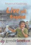 Koolmees, Eeuwoud - Live uit Bagdad *nieuw* nu van € 9,90 voor --- Serie Vervolgde Kerk, deel 4 (andere delen zijn: 1. Mijn vijand, mijn vriend, 2. Niet te geloven!, 3. Verborgen schat