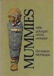 McHargue, Georgess. - Mummies: Stille getuigen uit het verleden.