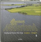 Tomei, Karel, Lange, Peter de - De bovenkant van Nederland / Holland from the Top