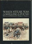 Chapman, Margaret - When steak was a shilling a pound.