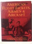 Maguire, Jon. A.   Conway, John. P. - American Flight Jackets, Airmen & Aircraft. A History of U.S. Flyers' Jackets from World War I to Desert Storm.