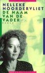 Noordervliet, Nelleke - De naam van de vader - roman