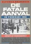 Brinkhuis, Alfonse - De fatale aanval (22 februari 1944: opzet of vergissing?)