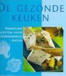 - De gezonde keuken, Smakelijke recepten voor doordeweekse dagen