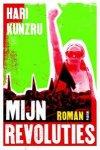 Kunzru, H. - Mijn revoluties