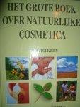 Tolkiehn, dr. K - Het grote boek over natuurlijke cosmetica ( alles over gezonde cosmetica, huid-en lichaamsverzorging )