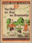 Hulst, W. G. van de - Bob en Bep en Brammetje [ voor onze kleinen 2]
