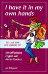 Dijkgraaf, Jan - I have it in my own hands. Het hilarische Engels van Nederlanders
