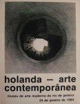 Toorn, Jan van (ed.) - Holanda - arte contemporânea. Museu de arte moderna do Rio de Janeiro 24 de janeiro de 1984.