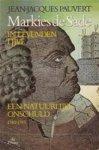 Pauvert, J.J. - Markies de Sade in levenden lijve / 1 Een natuurlijke onschuld / druk 1