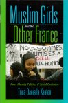 Keaton, Trica Danielle (ds1249) - Muslim Girls And the Other France / Race, Identity Politics, & Social Exclusion