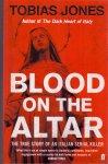 Jones, Tobias (ds1318) - Blood on the Altar. The true story of an Italian serial killer