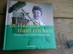 Vlis, Ingrid van der - In Holland staat een huis / honderd jaar huishoudelijk werk