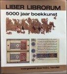 VERVLIET, H.D.L.; - LIBER LIBRORUM. 5000 JAAR BOEKKUNST,