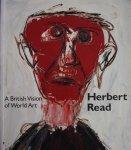 Read, Benedict; Thistlewood, David (editors) - Herbert Read. A British Vision of World Art.