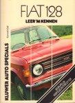 Ball, Kenneth - Fiat 128 (Leer 'm Kennen), Begrijpelijk voor elke autobezitter, 118 pag. paperback, zeer goede staat