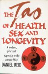 Reid, Daniel - The Tao of health, sex and longevity; a modern practical approach to the ancient Way