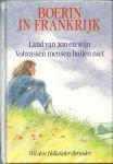 Hollandr-Bronder, Wil den - Boerin  in Frankrijk-Dubbelroman: Land van zon en wijn/ Volwassen mensen huilen niet