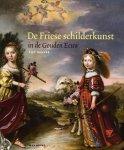 Bakker, Piet - Friese schilderkunst in de Gouden Eeuw