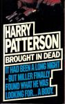 Higgins, Jack ( Harry Patterson ) - Brought in dead