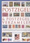 Mackay, James - Postzegels & postzegels verzamelen. Hét geïllustreerde naslagwerk voor 3000 van de mooiste postzegels ter wereld en een professionele gids voor het starten en opbouwen van een geweldige verzameling