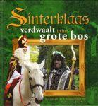 Bond, Johan - Sinterklaas Verdwaalt In Het Grote Bos, Het verhaal van de gelijknamige film, 45 pag. hardcover, zeer goede staat