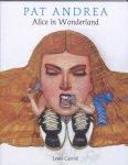 Carroll, L., Pat Andrea (ills.) - Alice in Wonderland