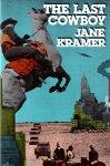 Kramer, Jane - The last cowboy