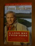Brokaw Tom - A long way from home