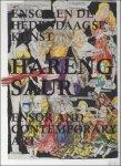 Hareng Saur / Thomas Hirschhorn en Elly Strik - Ensor en de hedendaagse kunst = Ensor and contemporary art Ensor En De Hedendaagse Kunst